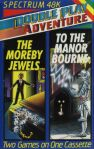 Double Play Adventure #6: The Moreby Jewels and To the Manor Bourne (Double Play Adventure) (ZX Spectrum)