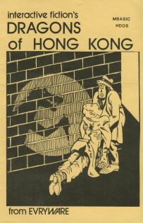 Interactive Fiction 5: Dragons of Hong Kong (Evryware) (Heathkit/Zenith CP/M)
