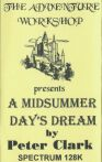 Midsummer Day's Dream, A (Adventure Workshop, The) (ZX Spectrum)